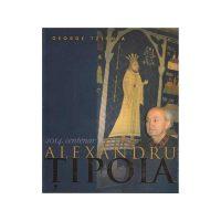 Album - 2014 Centenar Alexandru Tipoia Tracus Arte